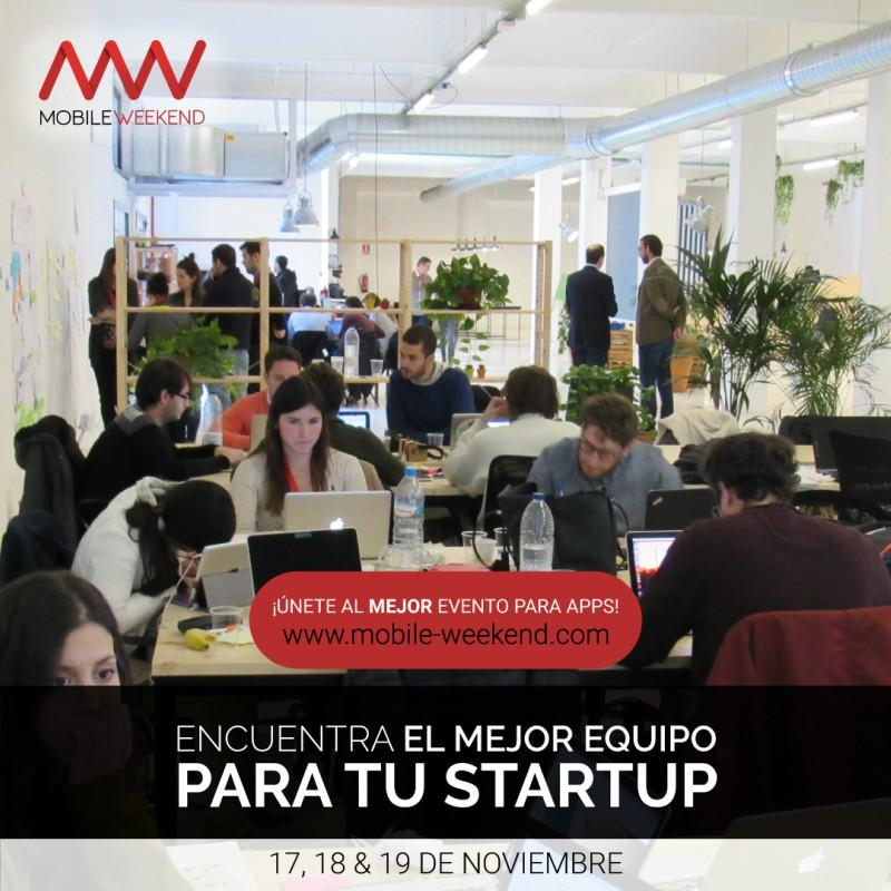 Mobile Weekend Encuentra el mejor equipo para tu startup