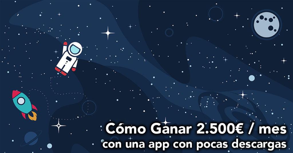 Cómo Ganar 2.500€ / mes con AdMob con una App que Recibe 250 Descargas / día